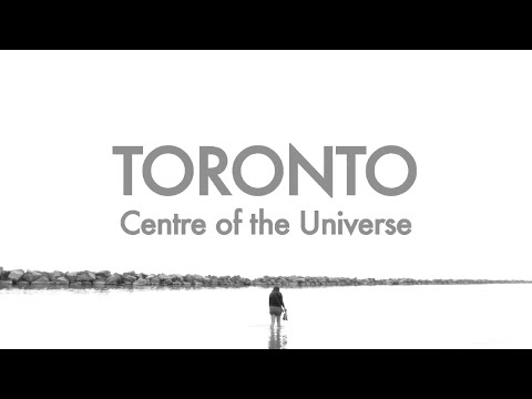 TORONTO - Centre of the Universe