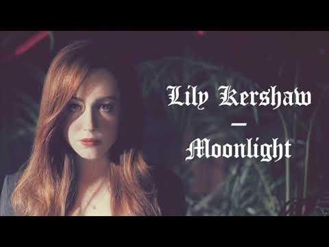 Lily Kershaw - Moonlight (lyrics)