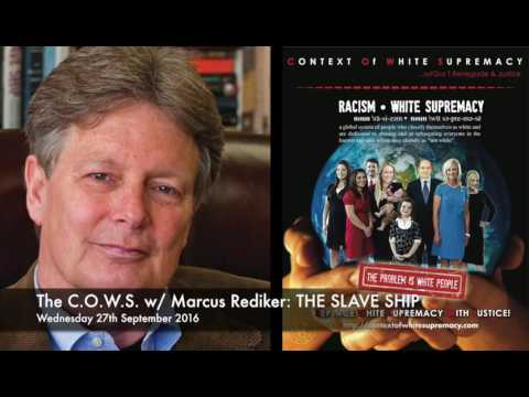 The C.O.W.S. w/ Marcus Rediker: THE SLAVE SHIP