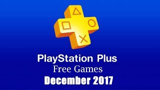 PlayStation Plus Free Games - December 2017