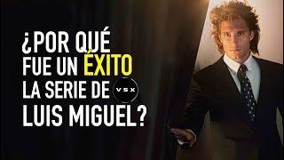 ¿Por qué fue un éxito: Luis Miguel la Serie?