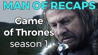 RECAP!!! - Game of Thrones: Season 1
