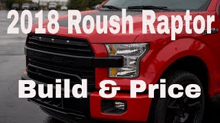 2018 Roush F-150 Raptor - Build and Price Review - Roush Performance Trucks