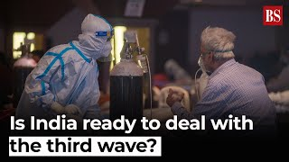 Do we have enough doctors and nurses to deal with impending third wave?