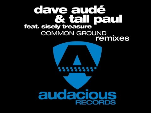 Dave Audé & Tall Paul feat. Sisely treasure - Common Ground (Radio Edit)