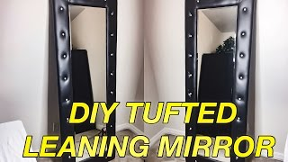 DIY: Tufted Leaning Mirror w/Crystal Buttons (under $100)