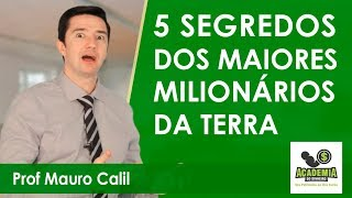 5 Segredos dos maiores milionários da Terra para você tomar como modelo