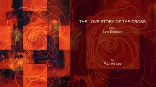 The Love Story of The Cross | Solo Exhibition 2019