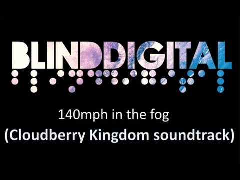 Blind Digital - 140mph in the fog (Cloudberry Kingdom soundtrack music)