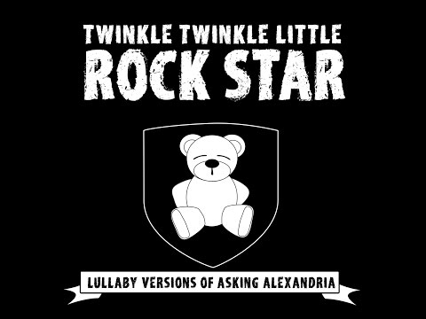 Not The American Average Lullaby Versions Of Asking Alexandria By Twinkle Twinkle Little Rock Star