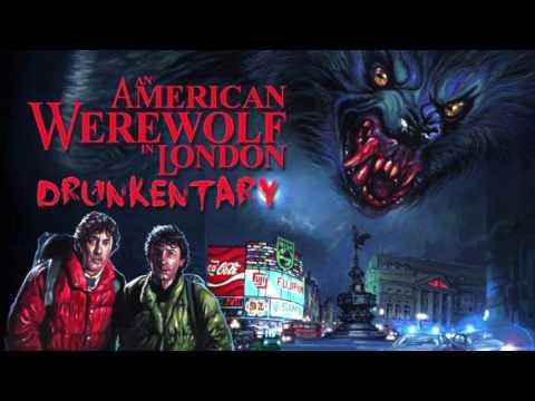 An American Werewolf in London - Drunkentary