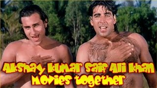 Akshay Kumar and Saif Ali Khan Movies together : Bollywood Films List 🎥 🎬
