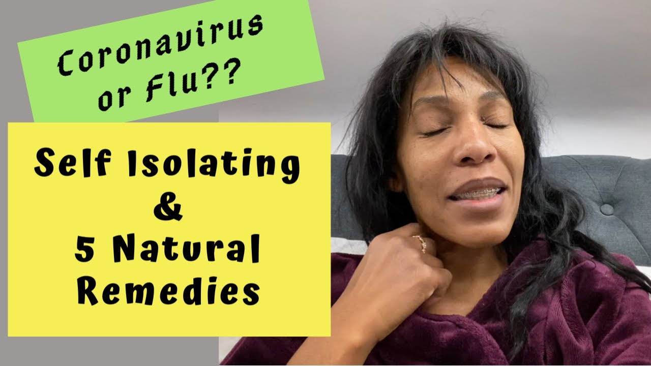 Self Isolating / Coronavirus or Flu & 5 Natural Remedies