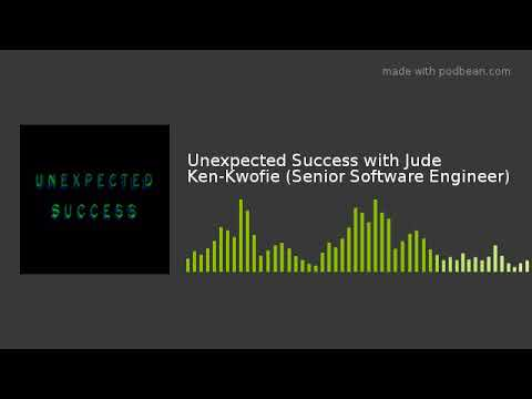 Unexpected Success with Jude Ken-Kwofie (Senior Software Engineer)