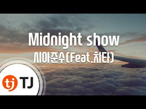 [TJ노래방 / 반키올림] Midnight show - 시아준수(Feat.치타) / TJ Karaoke