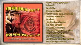 ✮ Részeg vagyok rózsám, mint a csap ~ Non stop mulatós party 14  rész teljes album