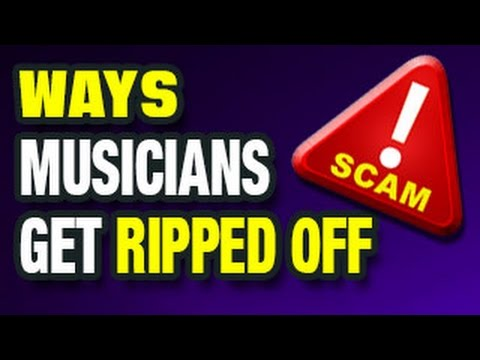 Ways Musicians Get Ripped Off (And How to Avoid It)