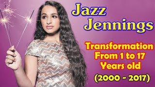 Jazz Jennings transformation from 1 to 17 years old