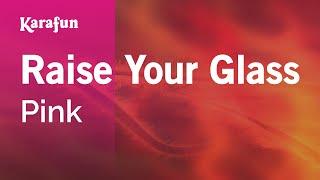 Karaoke Raise Your Glass - Pink *