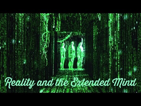 Reality and the Extended Mind - Full Documentary