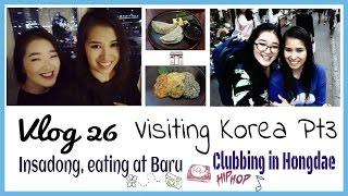 Vlog 26 Visiting Korea Pt3 - Insadong, Eating at Baru, Hongdae