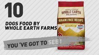 Dogs Food By Whole Earth Farms // Top 10 Most Popular