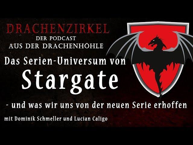 Das Serien-Universum von STARGATE - Drachenhöhle - Der Phantastik-Podcast