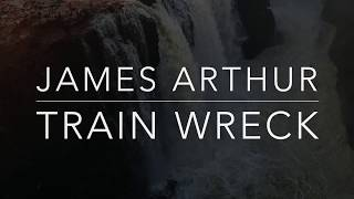 Gambar cover James Arthur - Train Wreck (Lyrics/Tradução/Legendado)(HQ)
