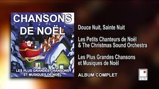 Les Petits Chanteurs de Noël - 24 Titres - Album Complet - Les Plus Grandes Chansons de Noël