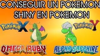 Como Conseguir Un Pokemon Shiny En Pokemon X/Y Omega Ruby/Alfa Zafiro