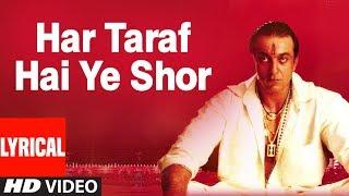Har Taraf Hai Ye Shor Lyrical Video Song | Vaastav: The Reality | Sanjay Dutt, Namrta Shirodkar