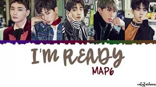 MAP6 - I'm Ready Lyrics [Color Coded_Han_Rom_Eng]
