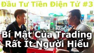 Đầu Tư Tiền Điện Tử #3 - Bí Mật Của Trading Rất Ít Người Hiểu - By Tai Duong