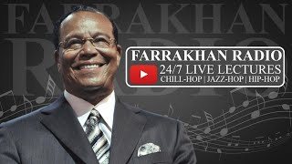FARRAKHAN RADIO 🔴 24/7 LIVE LECTURES & INTERVIEWS   With Soft Chill-Hop, Jazz-Hop, & Hip-Hop Music