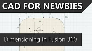Correctly Dimension your Sketches! CAD for Newbies with Fusion 360
