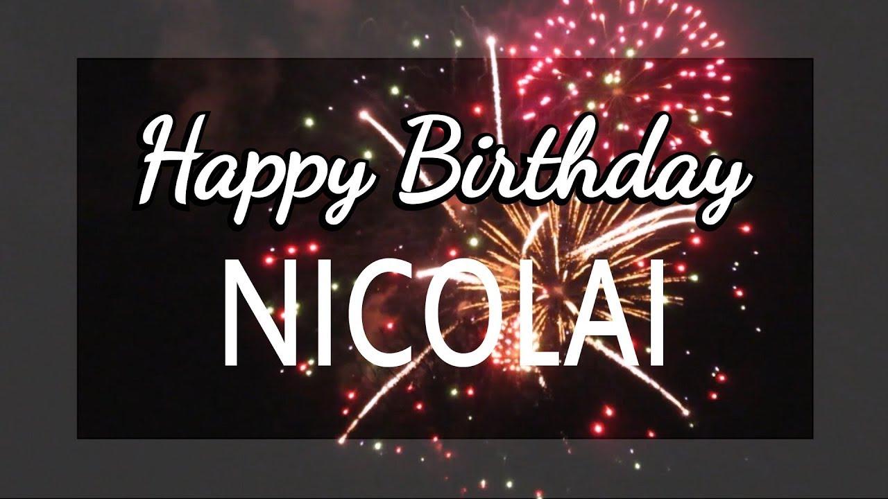 Happy Birthday Nicolai Youtube