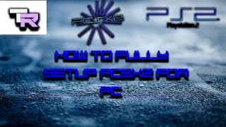 How to fully setup PCSX2 on PC   How to Play PS2 Games on PCSX2