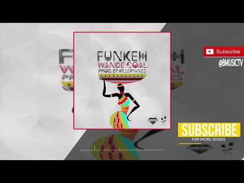 Wande Coal - Funkeh (OFFICIAL AUDIO 2017)