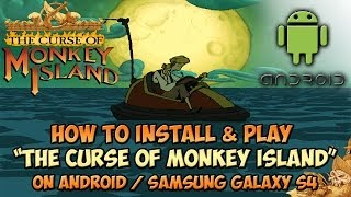 "How to install and play ""The Curse of Monkey Island"" on Android phone - Samsung Galaxy S4 - Tutorial"