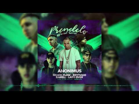 Prendelo Remix - Anonimus Ft. Lary Over, Darell, Ñengo Flow.
