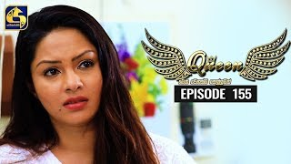 Queen Episode 155 || ''ක්වීන්'' || 13th March 2020 Thumbnail