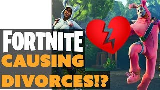 Is Fortnite Causing Divorces!?
