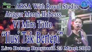 ilusi-tak-betepi-arsa-live-tj-kerang-betung-25-03-18-created-by-royal-studio