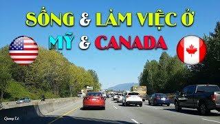Sống và Làm việc ở cả 2 nước MỸ & CANADA | Đi làm Passport Việt Nam | Quang Lê TV #43