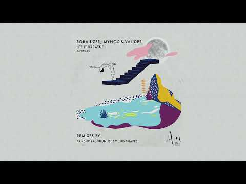 Bora Uzer, Vander & Mynox - Let It Breathe (Pandhora Remix) [Art Vibes]