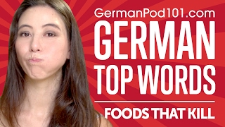 Learn the Top 10 Foods That Will Kill You Faster in German