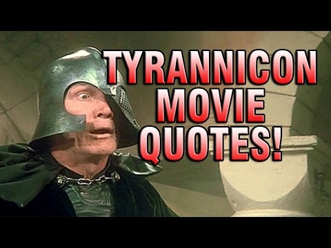 ULTIMATE TYRANNICON MOVIE QUOTAGE!!