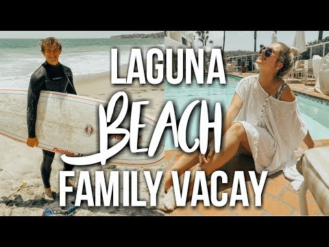 family vacation vlog #1: laguna beach, california