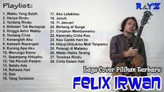 Download Felix Cover Full Album Lagu Pilihan __ Felix Irwan