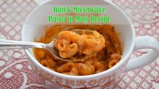 Quick Microwave Pasta in Mug Recipe  मइकरव म मग पसत  Magic of Indian Rasoi